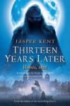 Thirteen Years Later - Jasper Kent