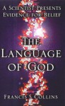 The Language of God: A Scientist Presents Evidence for Belief (Audio) - Francis S. Collins