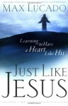 Just Like Jesus - Max Lucado