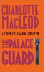 The Palace Guard - Charlotte MacLeod