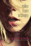 Miles from Ordinary: A Novel - Carol Lynch Williams