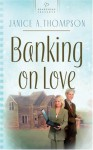 Banking on Love - Janice A. Thompson