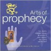 Arts of Prophecy: Your Destiny Revealed Through the Secrets of Palm Reading, the I Ching and the Tarot - Staci Mendoza, David Bourne, William Adcock, Will Adcock