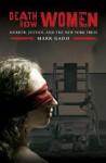 Death Row Women: Murder, Justice, and the New York Press - Mark Gado