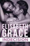 Indecision - Elisabeth Grace