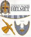 Anglo-Saxon Helmet - British Museum Press