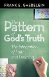 The Pattern of God's Truth - Frank E. Gaebelein