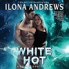 White Hot: A Hidden Legacy Novel - Ilona Andrews, Renée Raudman