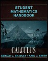 Student Mathematics Handbook and Integral Table for Calculus - Gerald L. Bradley, Karl J. Smith