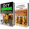 Fermentation and Canning Guide Box Set: Simple A to Z Tips to Can and Ferment Your Food for Healthy Eating (Canning and Preserving Recipes) - Laurie Mendez, Jessica Meyer