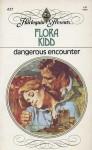 Dangerous Encounter - Flora Kidd