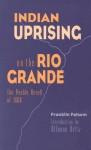 Indian Uprising on the Rio Grande: The Pueblo Revolt of 1680 - Franklin Folsom