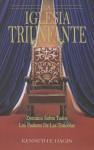 La Iglesia Triunfante: Dominio Sobre Todos los Poderes de las Tinieblas - Kenneth E. Hagin