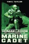 Marine Cadet (The Human Legion) (Volume 1) - Tim C. Taylor
