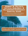 Robert W. Pelton's Official Suburban & Wilderness Emergency Survival Guide - Robert W. Pelton