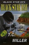 Black Star Bay (Black Star Ops Group Book 2) - T.C. Miller