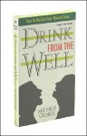 Drink from the Well - Michele George