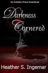 Darkness Cornered - Heather S. Ingemar