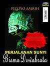 Perjalanan Sunyi Bisma Dewabrata (versi EbookNovel) - Pitoyo Amrih
