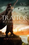 Traitor to the Throne (Rebel of the Sands) - Alwyn Hamilton