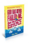 God Has Never Failed Me, But He's Sure Scared Me to Death a Few Times - Stan Toler