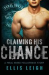 Claiming His Chance (Feral Breed Followings) - Ellis Leigh