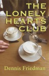 The Lonely Hearts Club - Dennis Friedman