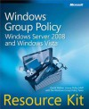 Windows(r) Group Policy Resource Kit: Windows Server(r) 2008 and Windows Vista(r): Windows Server(r) 2008 and Windows Vista(r) - Derek Melber