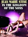 In the Kingdom of the Sons - Jean Stine