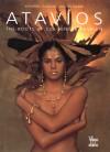 Atavios: The Roots of Colombian Fashion - Nacho Marin, Benjamin Villegas, Jimmy Weiskopf