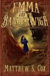 Emma and the Banderwigh - Matthew S. Cox