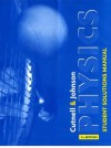 Physics: Student Solutions Manual, 7th Edition - John D. Cutnell, Kenneth W. Johnson