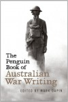 The Penguin Book of Australian War Writing - Mark Dapin