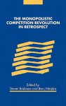 The Monopolistic Competition Revolution in Retrospect - Steven Brakman
