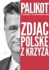 Zdjąć Polskę z krzyża - Cezary Michalski, Janusz Palikot