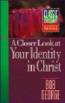 A Closer Look at Your Identity in Christ - Bob George