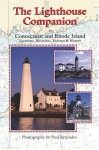 The Lighthouse Companion For Connecticut And Rhode Island (The Lighthouse Companion, 1) - Paul Rezendes
