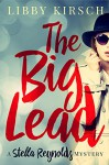 The Big Lead: A Stella Reynolds Mystery, Book 1 (Stella Reynolds Mystery Series) - Libby Kirsch