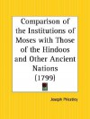 Comparison of the Institutions of Moses with Those of the Hindoos and Other Ancient Nations - Joseph Priestley