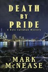 Death by Pride: A Kyle Callahan Mystery - Mark McNease