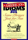 American Idioms and Some Phrases Just for Fun (ESL Series) - Edward Swick