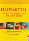 Hausmittel – Die besten Rezepte für die Gesundheit - Jörg Zittlau, Dagmar P. Heinke, Norbert Kriegisch