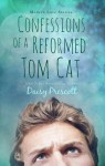Confessions of a Reformed Tom Cat - Daisy Prescott