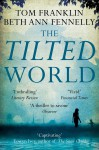 The Tilted World - Beth Ann Fennelly, Tom Franklin