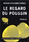 Le Regard Du Poussin - Nicolas d'Estienne d'Orves