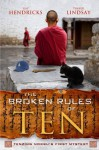 The Broken Rules of Ten: Tenzing Norbu's First Mystery - Gay Hendricks, Tinker Lindsay
