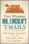 Mr. Lincoln's T-Mails - Tom Wheeler