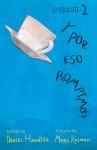 Y por eso rompimos - Episodio 2 - Maira Kalman, Montserrat Nieto, Daniel Handler