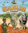 You Are the Safari Expert: Where the reader becomes the safari guide - Claire Llewellyn, Dave Hill