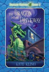 The Dragon in the Driveway (Dragon Keepers, Book 2) - Kate Klimo, John Shroades